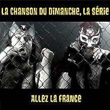 Allez la France (La chanson du dimanche, la série saison 1)
