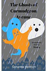 The Ghosts of Curmudgeon Avenue: Curmudgeon Avenue #4 Kindle Edition