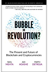 Blockchain Bubble or Revolution: The Future of Bitcoin, Blockchains, and Cryptocurrencies Kindle Edition
