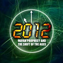 2012 Mayan Prophecy & the Shift of the Ages Soundtrack