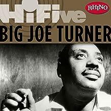 Rhino Hi-Five: Big Joe Turner