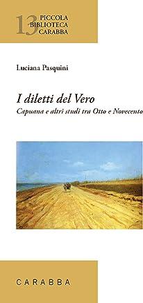 I Diletti del Vero (Piccola biblioteca Carabba)