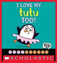 I Love My Tutu Too!  (A Never Bored Book!) (English Edition)
