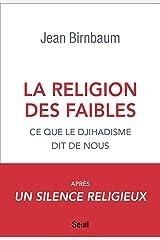La religion des faibles - Ce que le djihadisme dit de nous (Documents (H.C)) Format Kindle