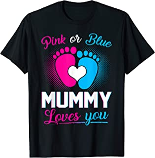 Pink Or Blue Mummy Loves You Gift Gender Reveal Baby Day T-Shirt