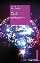 Distracted mind: Cervelli antichi in un mondo ipertecnologizzato (Italian Edition)