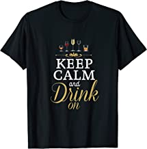 Keep Calm and Drink On Wine Adult Alcohol Glasses T-Shirt
