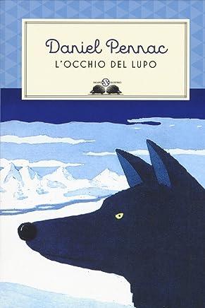 Locchio del lupo. Ediz. illustrata