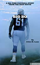 BIG BO: A BIG-TIME FOOTBALL STORY FROM THE DEEP SOUTH