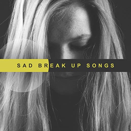 Sad Break Up Songs To Make You Cry Melancholy Slow Piano Bar By