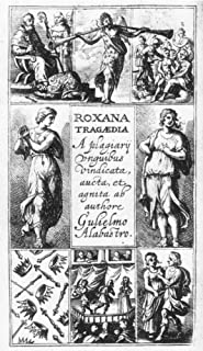 Roxana Tragaedia 1632 Nfrontispiece Vignette For The Play By William Alabaster Published In London 1632 Poster Print by (1...