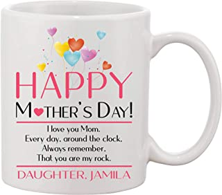 Happy Mother's Day Gifts Mug From Daughter Jamila - I Love You Mom Every Day Around The Clock, Always Remember, That You Are My Rock - Birthday, Anniversary Gift For Mommy Mug 11oz
