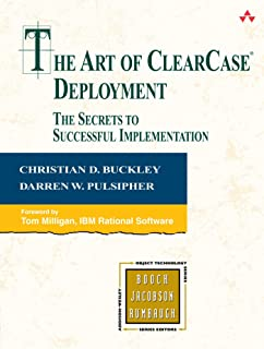 The Art of ClearCase Deployment: The Secrets to Successful Implementation