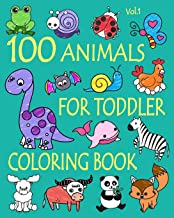 Download 100 Animals for Toddler Coloring Book: Easy and Fun Educational Coloring Pages of Animals for Little Kids Age 2-4, 4-8, Boys, Girls, Preschool and Kindergarten (Simple Coloring Book for Kids) PDF