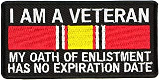 I am a Veteran My Oath of Enlistment has no Expiration Date Embroidered Military Patch Vest Jacket Emblem