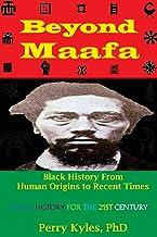 Beyond Maafa: Black History From Human Origins to Recent Times