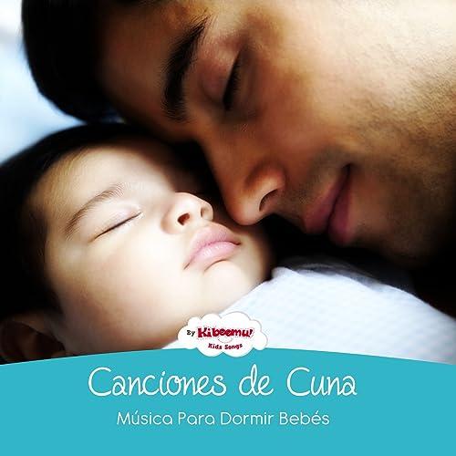 Canciónes de Cuna - Música para Dormir Bebés