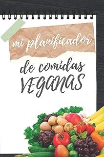 Mi Planificador de Comidas Veganas: Planificador de menús y lista de la compras para Veganos   Organiza y planifica comida...