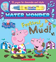 Festival of Mud! (a Peppa Pig Water Wonder Storybook)