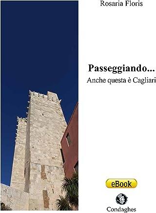 Passeggiando... Anche questa è Cagliari (Pósidos Vol. 32)