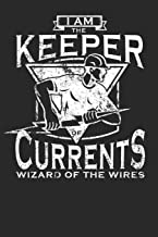 I am the Keeper of the Currents Wizard of the Wires: A5 Notebook for Electrician, Electric Fans & Electro Students