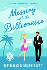 Messing With The Billionaire: A Sweet Romantic Comedy (Maid In Miami Book 1) Kindle Edition