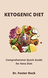 KETOGENIC DIET: Comprehensive Quick Guide for Keto Diet (English Edition)