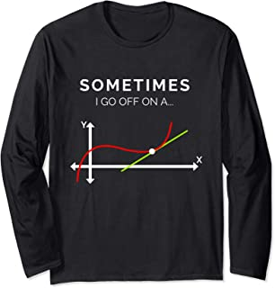 Sometimes I go Off on a Tangent Math Fun Graph Gift Teacher Long Sleeve T-Shirt