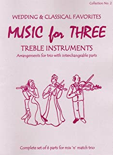 Music for Three Treble Instruments, Collection No. 2 - Wedding & Classical Favorites