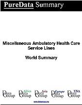 Miscellaneous Ambulatory Health Care Service Lines World Summary: Market Values & Financials by Country (PureData World Summary Book 3032)