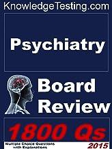 Psychiatry Board Review (Board Certification in Psychiatry Book 1)