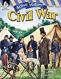 Active History: Civil War – Teacher Resource Provides Active Learning Experiences with Fun Simulations that Support Hands-On Learning (Social Studies Classroom Resource)