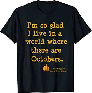 So Glad For October Anne of Green Gables Fall Quote Shirt