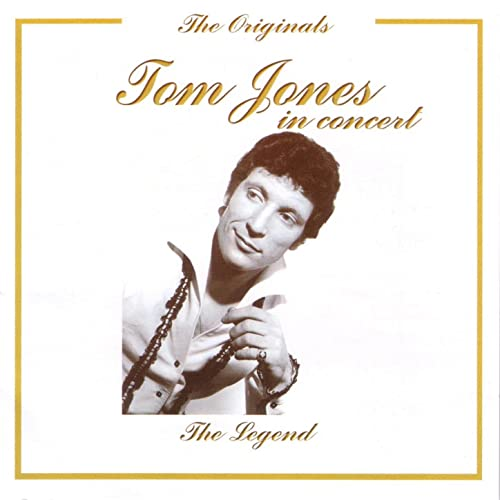 Tom Jones in Concert - The Legend - The Originals Series