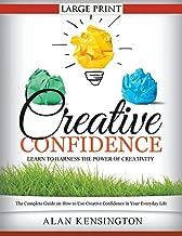طباعة ومبتكرة إلى المزيد من الثقة: لتعلم Harness The Power الإبداعية (مقاس كبير): دليل الكاملة على كيفية الاستخدام الإبداعية الخاصة بك ثقة في E