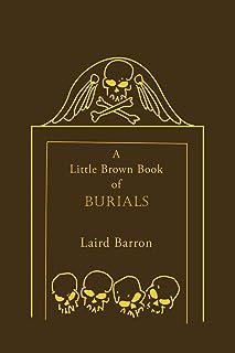 A Little Brown Book of Burials (Little Book Series II)