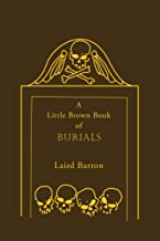 A Little Brown Book of Burials (Little Book Series II)