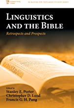 Linguistics and the Bible: Retrospects and Prospects (McMaster New Testament Studies Series Book 0)