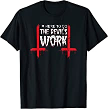 I'm Here To Do The Devil's Work Satan Occult 666 T-Shirt