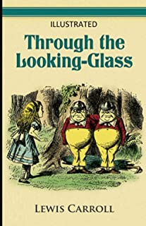 Through the Looking Glass Illustrated