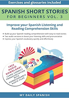 Spanish: Short Stories for Beginners + Audio Download: Improve your reading and listening skills in Spanish: 3