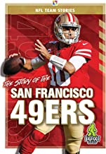 The Story of the San Francisco 49ers