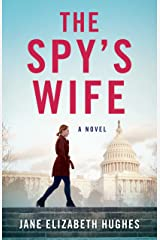 The Spy's Wife: A Novel Kindle Edition