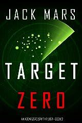 Target Zero (An Agent Zero Spy Thriller—Book #2) Kindle Edition