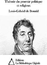 Théorie du pouvoir politique et religieux (French Edition)