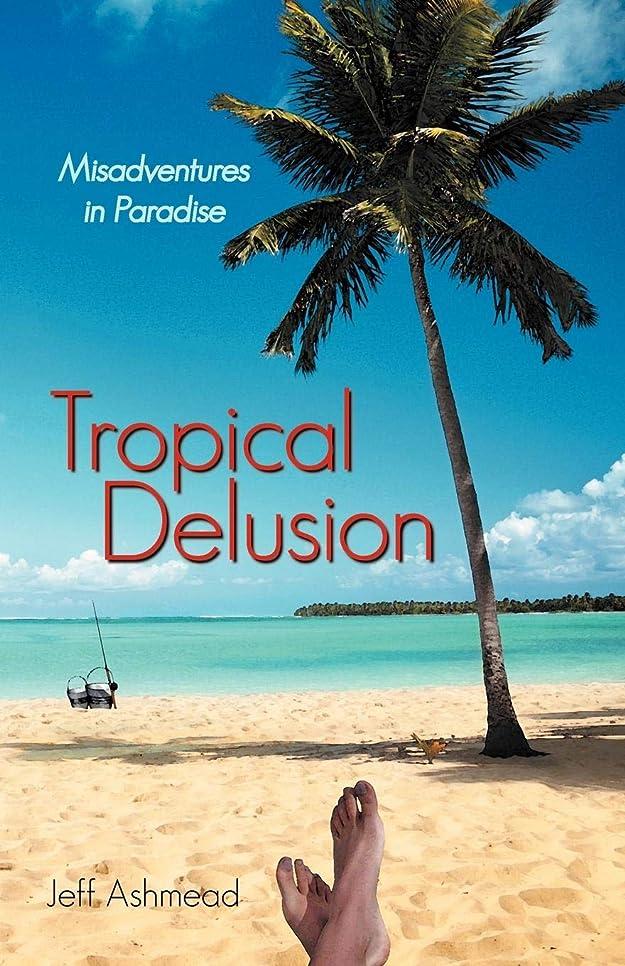 辞書振る舞い不幸Tropical Delusion: Misadventures in Paradise