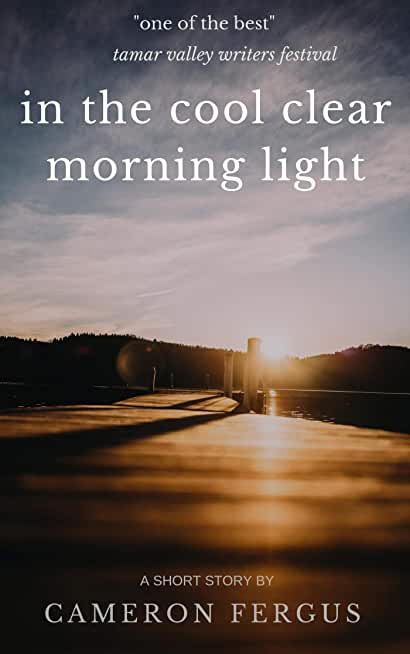 In the Cool Clear Morning Light (English Edition)