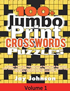 100+ Jumbo Print Crosswords Puzzles: A Unique Extra Large Print Crossword Puzzles Book for Seniors with Today's Contemporary Words as Brain Games ... (Jumbo Print Brain Games For Seniors Series)