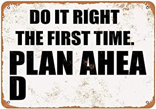 Do It Right The First Time Plan Ahead Vintage Look Metal Sign