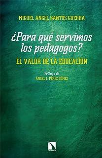 Para qué servimos los pedagogos: El valor de la educación: